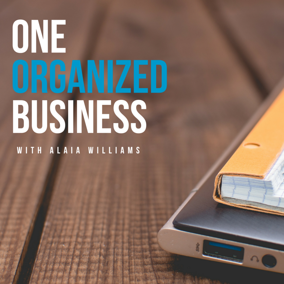 one organized business podcast with alaia williams