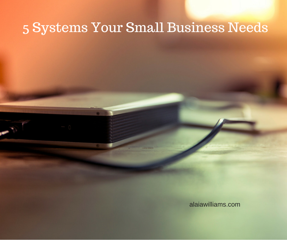 5 Systems Your Small Business Needs