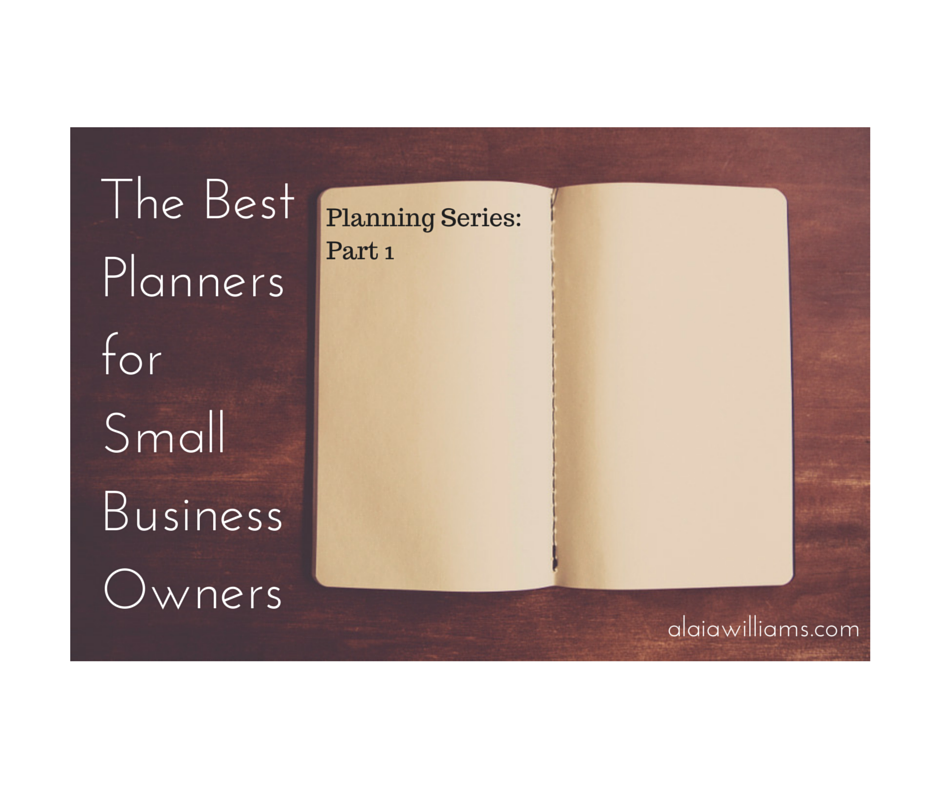 the best planners for small business owners - alaiawilliams.com