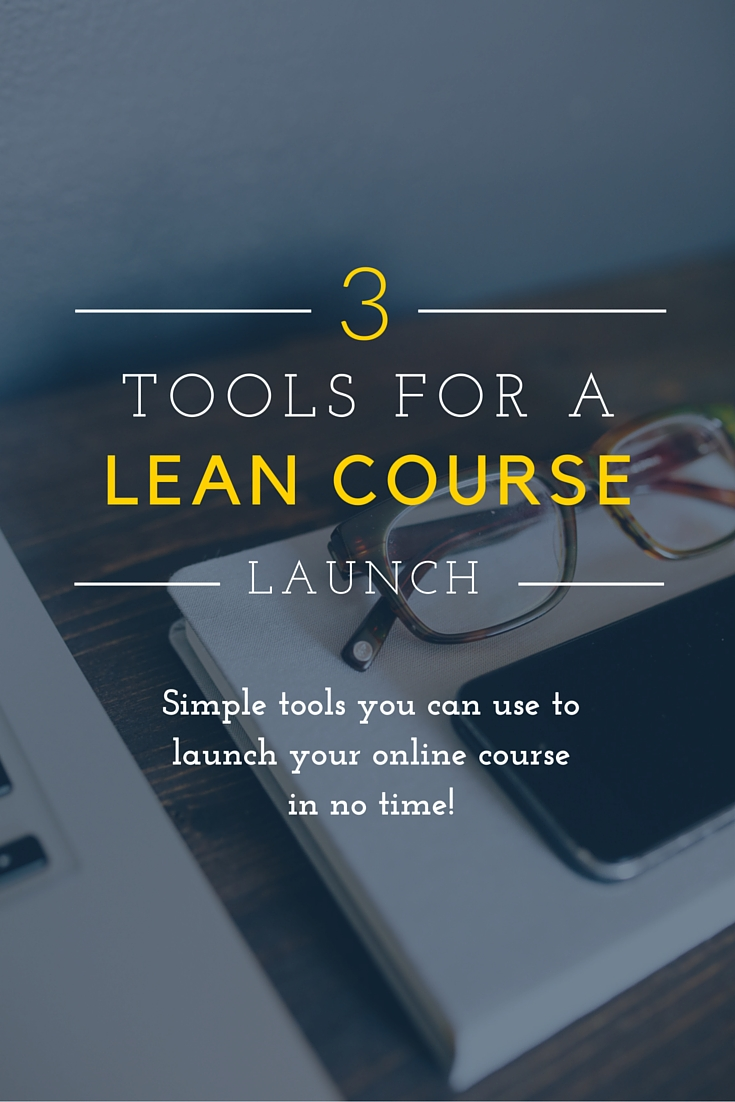 Launch Your Online Course With 3 Simple Tools